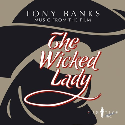Tony Banks > The Wicked Lady