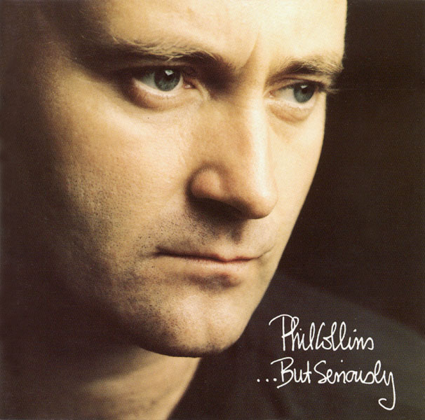 Phil Collins > ...But Seriously