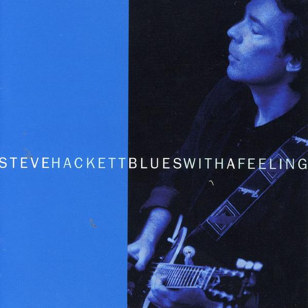 Steve Hackett > Blues With A Feeling