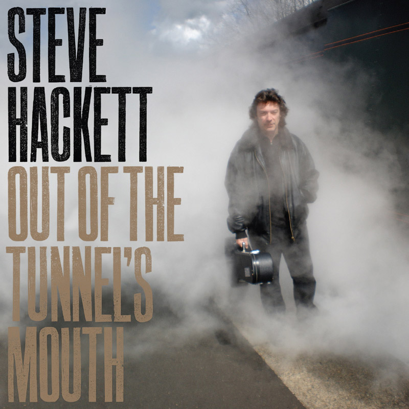 Steve Hackett > Out Of The Tunnel's Mouth