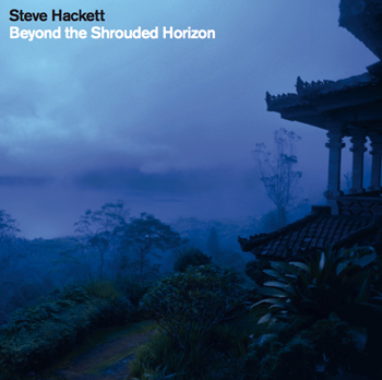 Steve Hackett > Beyond The Shrouded Horizon