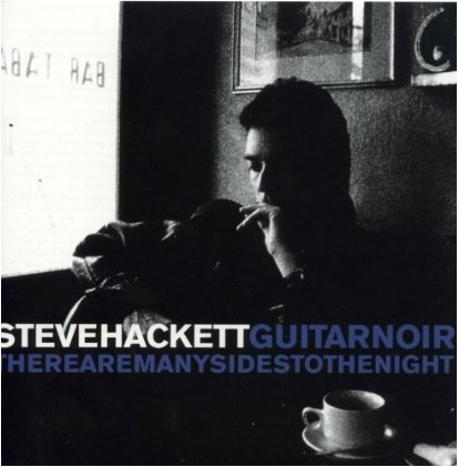 Steve Hackett > Guitar Noir / There Are Many Sides To The Night